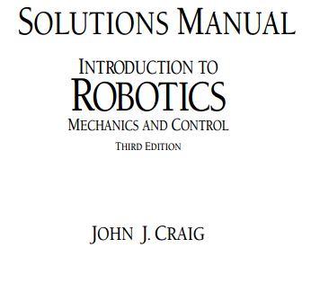دانلود حل تمرین مکانیک و کنترل در رباتیک جان کریگ