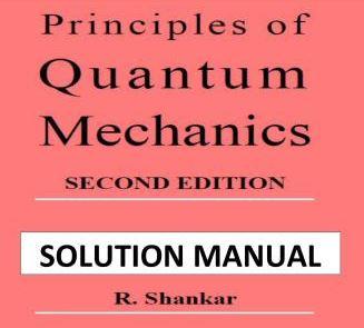 دانلود حل المسائل کتاب مکانیک کوانتومی شانکار Shankar