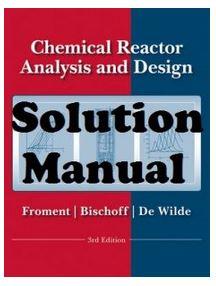 دانلود حل المسائل کتاب آنالیز و طراحی راکتور شیمیایی گیلبرت فرامنت