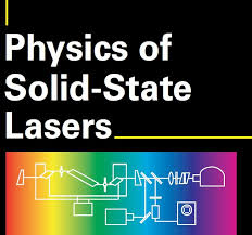 کتاب Physics of  Solid State Lasers (فیزیک لیزرهای حالت جامد)