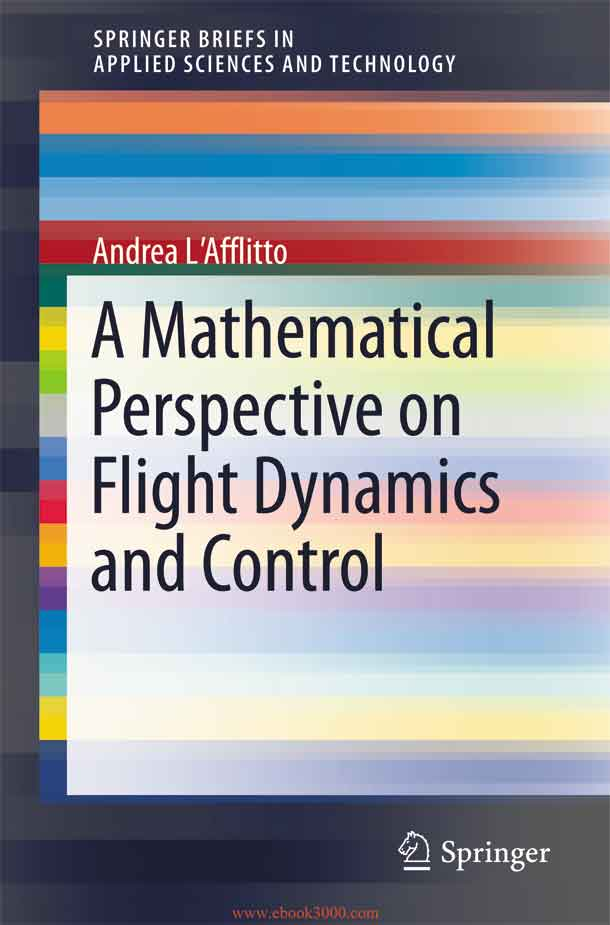 A Mathematical Perspective on Flight Dynamics and Control