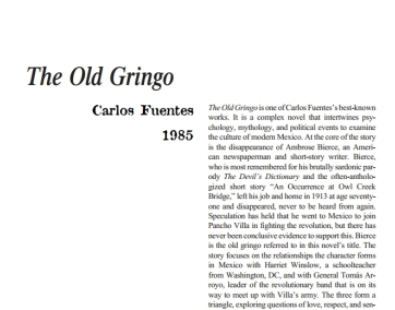 the old gringo by carlos fuen Ambrose bierce was a famous american writer who in real life disappeared around the time of the mexican revolution in this novel, he goes as an old man to.