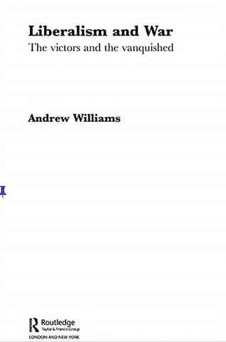 Liberalism and war by Andrew Williams