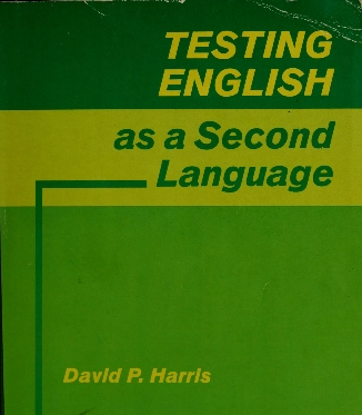 Testing English as a Second language by David P. Harries