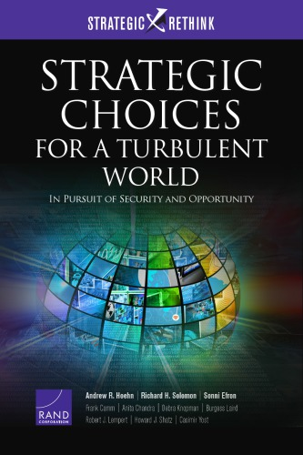 Strategic Choices for a Turbulent World: In Pursuit of Security and Opportunity