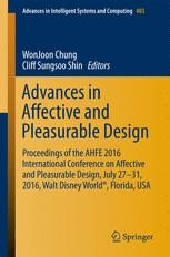 Advances in Affective and Pleasurable Design : Proceedings of the AHFE 2016 International Conference on Affective and Pleasurable Design, July 27-31,