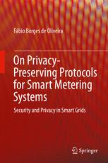 On Privacy-Preserving Protocols for Smart Metering Systems: Security and Privacy in Smart Grids
