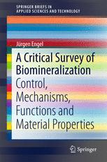 A Critical Survey of Biomineralization: Control, Mechanisms, Functions and Material Properties