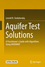 Aquifer Test Solutions: A Practitioner's Guide with Algorithms Using ANSDIMAT