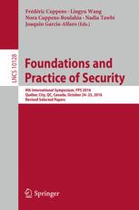 Foundations and Practice of Security: 9th International Symposium, FPS 2016, Québec City, QC, Canada, October 24-25, 2016, Revised Selected Papers