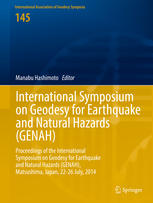 International Symposium on Geodesy for Earthquake and Natural Hazards (GENAH): Proceedings of the International Symposium on Geodesy for Earthquake an