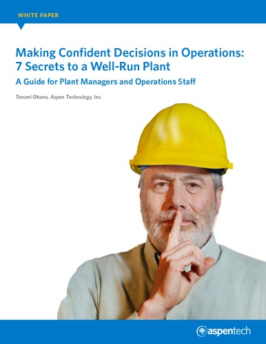 Making Confident Decisions in Operations: 7 Secrets to a Well-Run Plant. A Guide for Plant Managers and Operations Staff [white paper]