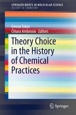 Theory Choice in the History of Chemical Practices