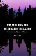 Asia, Modernity, and the Pursuit of the Sacred: Gnostics, Scholars, Mystics, and Reformers