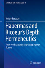 Habermas and Ricoeur's Depth Hermeneutics: From Psychoanalysis to a Critical Human Science