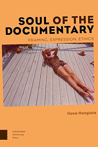 Soul of the Documentary: Framing, Expression, Ethics