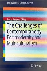 The Challenges of Contemporaneity : Postmodernity and Multiculturalism