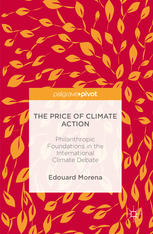 The Price of Climate Action: Philanthropic Foundations in the International Climate Debate