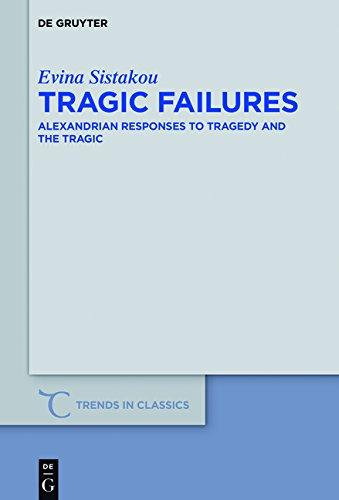 Tragic Failures: Alexandrian Responses to Tragedy and the Tragic
