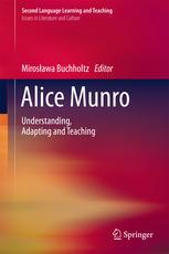 Alice Munro: Understanding, Adapting and Teaching