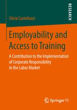 Employability and Access to Training : A Contribution to the Implementation of Corporate Responsibility in the Labor Market