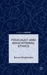 Foucault and Educational Ethics