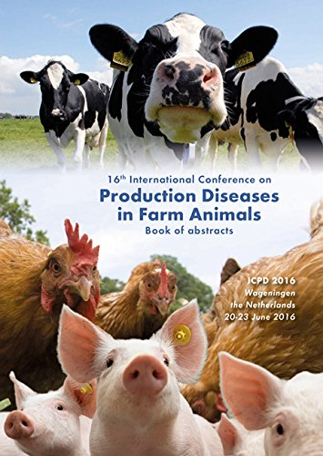 16th International conference on production diseases in farm animals: book of abstracts: ICPD 2016, Wageningen, the Netherlands 20-23 Jume 2016