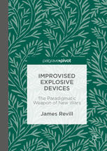 Improvised Explosive Devices : The Paradigmatic Weapon of New Wars