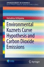 Environmental Kuznets Curve Hypothesis and Carbon Dioxide Emissions