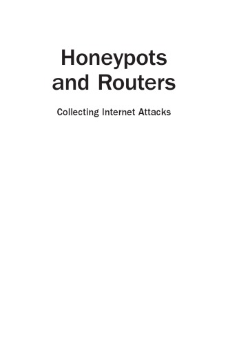 Honeypots and routers : collecting internet attacks