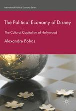 The Political Economy of Disney: The Cultural Capitalism of Hollywood