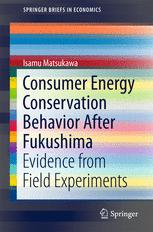 Consumer Energy Conservation Behavior After Fukushima: Evidence from Field Experiments