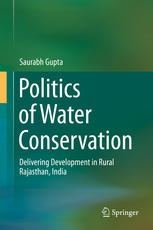 Politics of Water Conservation: Delivering Development in Rural Rajasthan, India