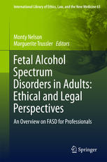 Fetal Alcohol Spectrum Disorders in Adults: Ethical and Legal Perspectives: An overview on FASD for professionals