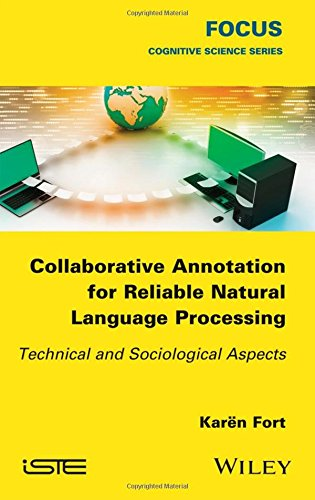 Collaborative Annotation for Reliable Natural Language Processing: Technical and Sociological Aspects