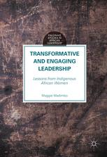 Transformative and Engaging Leadership: Lessons from Indigenous African Women