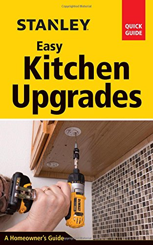 Stanley easy kitchen upgrades