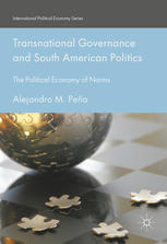 Transnational Governance and South American Politics: The Political Economy of Norms