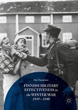 Finnish Military Effectiveness in the Winter War, 1939-1940