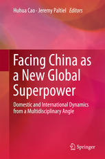 Facing China as a New Global Superpower: Domestic and International Dynamics from a Multidisciplinary Angle