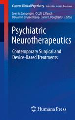 Psychiatric Neurotherapeutics: Contemporary Surgical and Device-Based Treatments