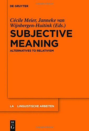Subjective Meaning: Alternatives to Relativism