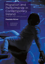 Migration and Performance in Contemporary Ireland: Towards a New Interculturalism