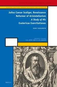 Julius Caesar Scaliger, Renaissance Reformer of Aristotelianism: A Study of His Exotericae Exercitationes