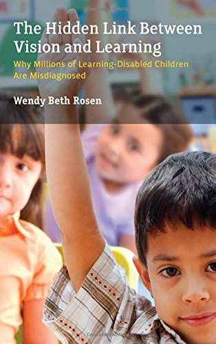 The Hidden Link Between Vision and Learning: Why Millions of Learning-Disabled Children Are Misdiagnosed