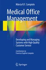 Medical Office Management: Developing and Managing Systems with High Quality Customer Service