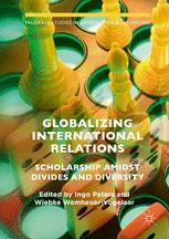 Globalizing International Relations: Scholarship Amidst Divides and Diversity