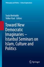 Toward New Democratic Imaginaries - İstanbul Seminars on Islam, Culture and Politics