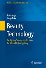 Beauty Technology: Designing Seamless Interfaces for Wearable Computing