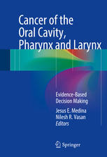 Cancer of the Oral Cavity, Pharynx and Larynx: Evidence-Based Decision Making